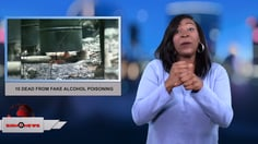Sign 1 News with Candace Jones - 10 dead from fake alcohol poisoning