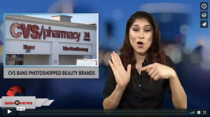 Sign 1 News with Crystal Cousineau - CVS bans photoshopped beauty brands (ASL 1.16.18)