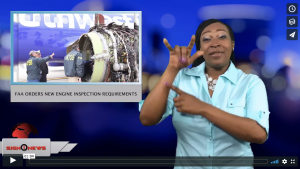 Sign 1 News with Candace Jones - FAA orders new engine inspection requirements (4.21.19)
