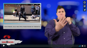 Sign 1 News with Jethro Wooddall - Van strikes, kills multiple pedestrians in Toronto (4.23.18)