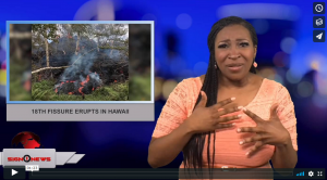 Sign 1 News with Candace Jones - 18th fissure erupts in Hawaii
