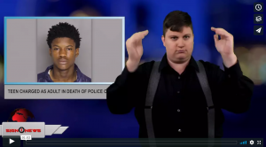 Sign 1 News with Jethro Wooddall - Teen charged as adult in death of police officer (ASL - 5.22.18)