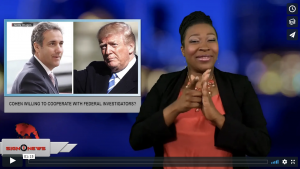 Sign 1 News with Candace Jones - Cohen willing to cooperate with federal investigators? (ASL - 6.15.18)
