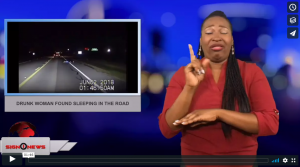 Sign 1 News with Candace Jones - Drunk woman found sleeping in the road (6.5.18)
