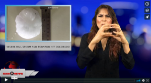 Sign 1 News with Crystal Cousineau - Severe hail storm and tornado hit Colorado (ASL - 6.20.18)