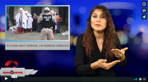 Sign 1 News with Crystal Cousineau - ICE raids meat supplier, 146 workers arrested (ASL - 6.20.18)