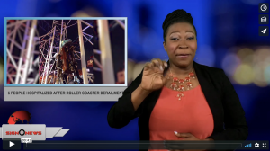 Sign 1 News with Candace Jones - 6 people hospitalized after roller coaster derailment (ASL - 6.15.18)