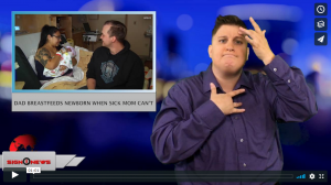 Sign 1 News with Jethro Wooddall - Dad breastfeeds newborn when sick mom can't (ASL - 7.3.18)
