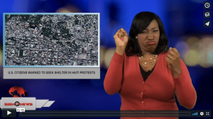 Sign 1 News with Candace Jones - U.S. citizens warned to seek shelter in Haiti protests (ASL - 7.8.18)