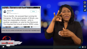"""Sign 1 News with Candace Jones - Cruz tells Illinois voters not to vote for """"Avowed Nazi"""" (ASL - 6.30.18)"""