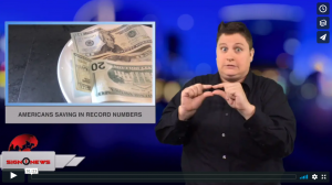 Sign 1 News with Jethro Wooddall - Americans saving in record numbers (ASL - 8.28.18)