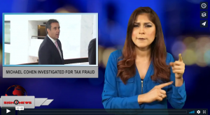 Sign 1 News with Crystal Cousineau - Michael Cohen investigated for tax fraud (ASL - 8.7.18)