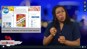 "Sign 1 News with Candace Jones - FDA tweets: ""Seriously, get rid of Honey Smacks!"" (ASL - 9.5.18)"