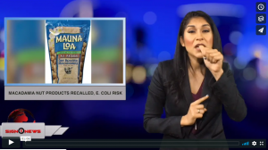 Sign 1 News with Crystal Cousineau - Macadamia nut products recalled, E. coli risk (ASL - 9.25.18)