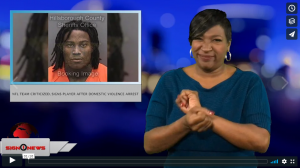 Sign 1 News with Candace Jones - NFL team criticized, signs player after domestic violence arrest (ASL - 11.28.18)