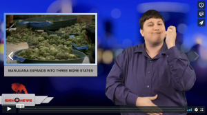 Sign 1 News with Jethro Wooddall - Marijuana expands into three more states (ASL - 11.7.18)