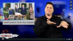 "Sign 1 News with Jethro Wooddall - Trump grants ""Peas"" full pardon (ASL - 11.20.18)"