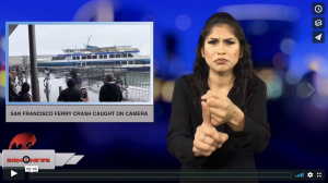 Sign 1 News with Crystal Cousineau - San Francisco ferry crash caught on camera (ASL - 11.24.18)
