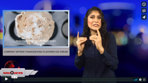 Sign 1 News with Crystal Cousineau - Company offers Thanksgiving-flavored ice cream (ASL - 11.21.18)