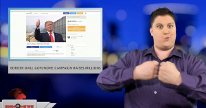 Sign1News anchor Jethro Wooddall - Border wall GoFundMe campaign raises millions (ASL - 12.20.18)