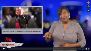 Sign 1 News with Candace Jones - Protesters accuse police of racial profiling (ASL - 12.5.18)