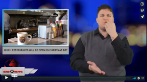 Sign 1 News with Jethro Wooddall - Which restaurants will be open on Christmas Day (ASL - 12.25.18)