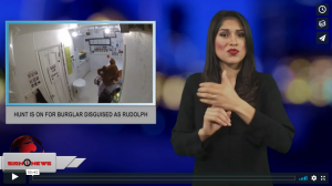 Sign 1 News with Crystal Cousineau - Hunt is on for burglar disguised as Rudolph (ASL - 12.24.18)