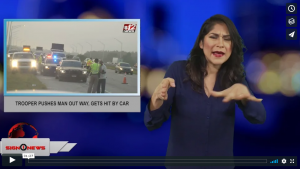 Sign 1 News with Crystal Cousineau - Trooper pushes man out way, gets hit by car (ASL - 12.8.18)