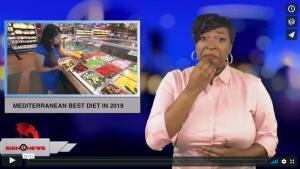 Sign 1 News with Candace Jones - Mediterranean best diet in 2019 (ASL - 1.2.19)