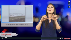 Sign 1 News with Crystal Cousineau - Have you ever seen freezing fog? (ASL - 1.3.19)