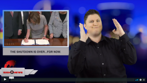 Sign 1 News with Jethro Wooddall - The shutdown is over...for now. (ASL - 1.26.19)