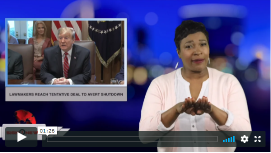 Sign 1 News with Candace Jones - Lawmakers reach tentative deal to avert shutdown (ASL - 2.12.19)