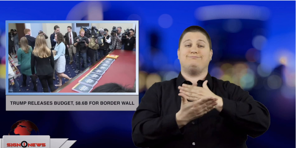 Sign1News anchor Jethro Wooddall - Trump releases budget, $8.6B for border wall (ASL - 3.11.19)