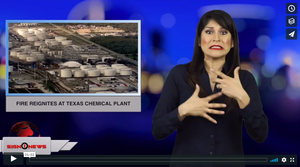 Sign 1 News with Crystal Cousineau - Fire reignites at Texas chemical plant (ASL - 3.23.19)