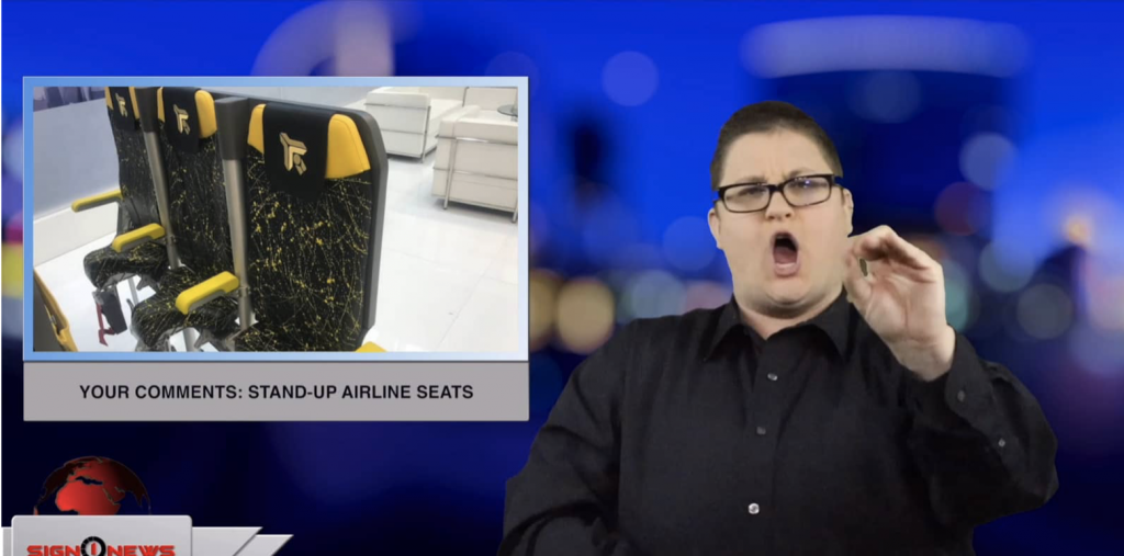 Sign1News anchor Jethro Wooddall - Your comments: stand-up airline seats (ASL - 4.5.19)