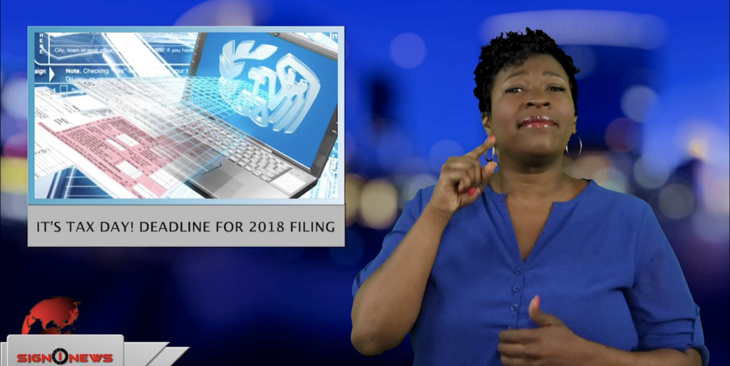 Sign1News anchor Candace Jones - It's Tax day! Deadline for 2018 filing (ASL - 4.15.19)