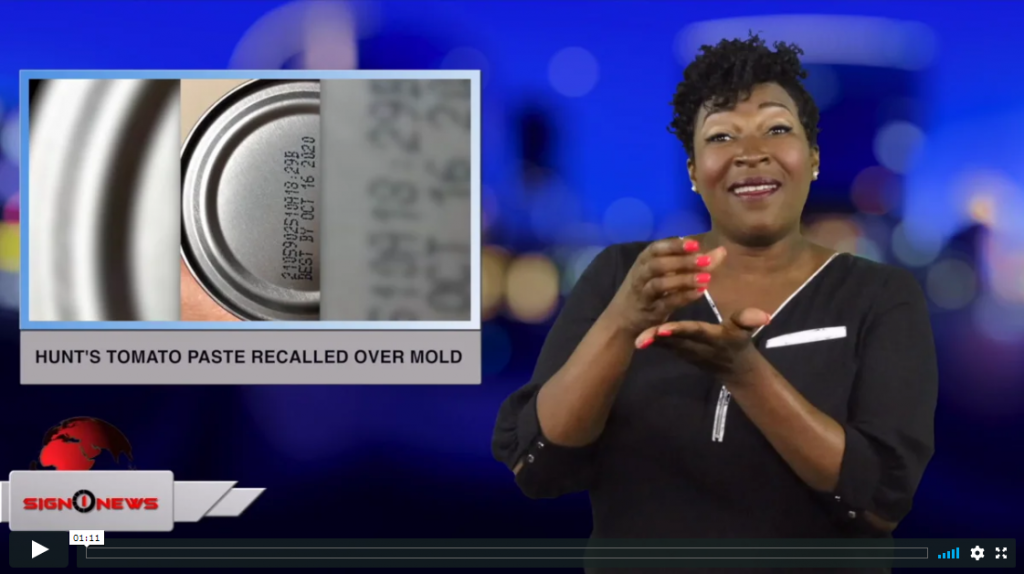 Sign 1 News with Candace Jones - Hunt's tomato paste recalled over mold (ASL - 4.7.19)