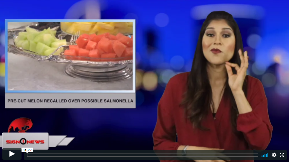 Sign 1 News with Crystal Cousineau - Pre-cut melon recalled over possible Salmonella (ASL - 4.13.19)