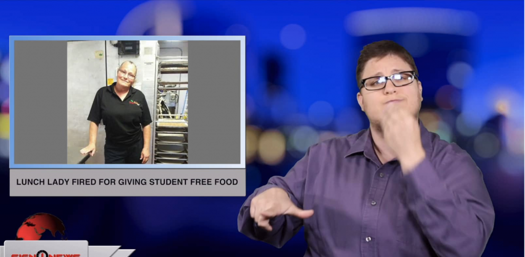 Sign1News anchor Jethro Wooddall - Lunch lady fired for giving student free food (ASL - 5.18.19)