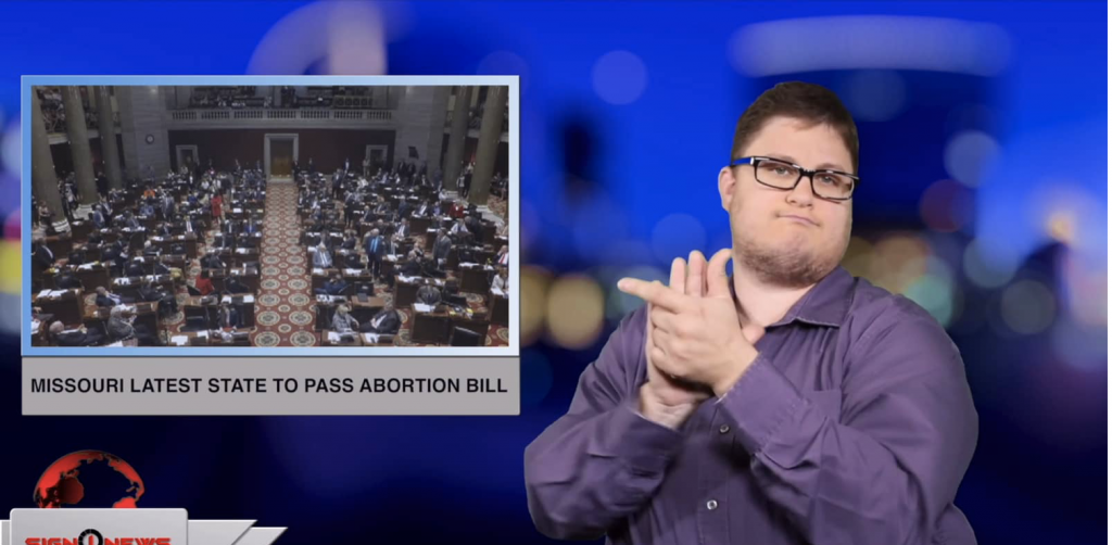 Sign1News anchor Jethro Wooddall - Missouri latest state to pass abortion bill (ASL - 5.18.19)
