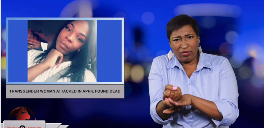 Sign1News anchor Candace Jones - Transgender woman attacked in April found dead (ASL - 5.20.19)