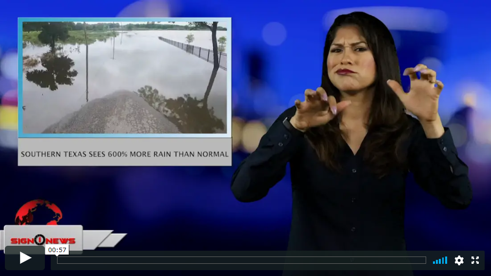Sign 1 News with Crystal Cousineau - Southern Texas sees 600% more rain than normal (ASL - 5.11.19)