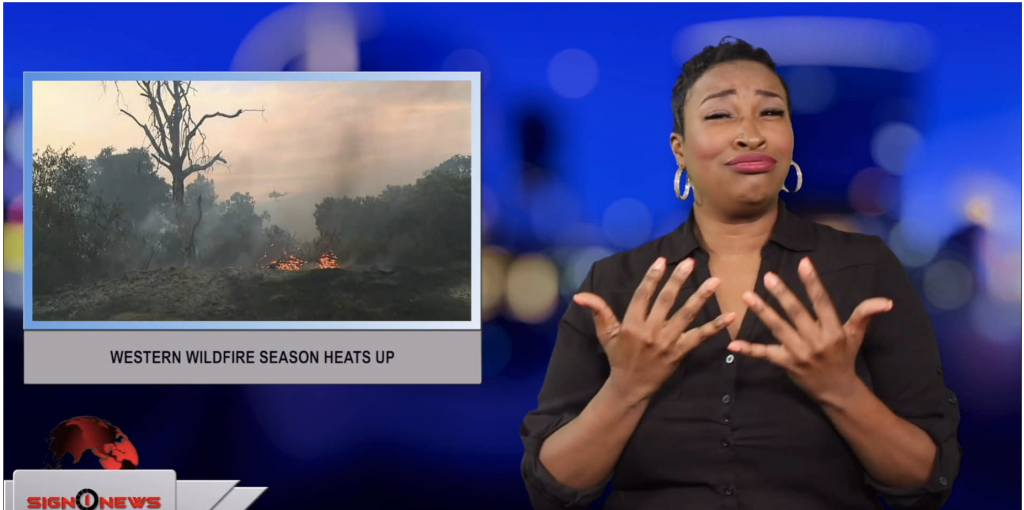 Sign1News anchor Candace Jones - Western wildfire season heats up (ASL - 6.10.19)