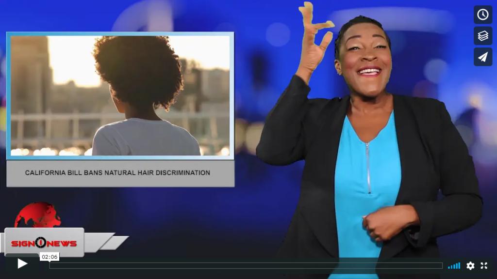 Sign 1 News with Candace Jones - California bill bans natural hair discrimination (ASL - 6.28.19)