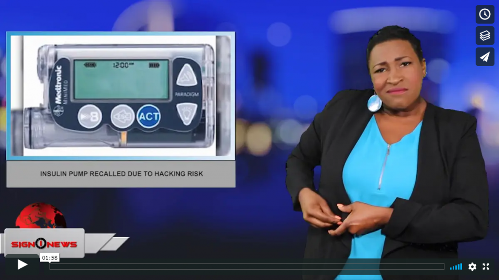Sign 1 News with Candace Jones - Insulin pump recalled due to hacking risk (ASL - 6.28.19)