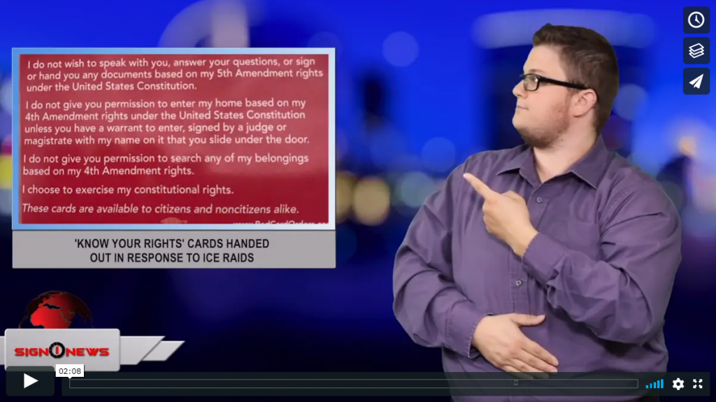 Sign 1 News with Jethro Wooddall - 'Know your rights' cards handed out in response to ICE raids (ASL - 6.23.19)
