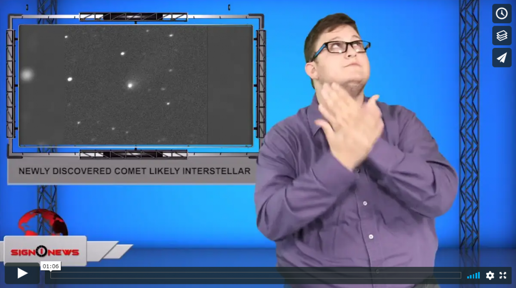 Sign 1 News with Jethro Wooddall - Newly discovered comet likely interstellar (ASL - 9.14.19)