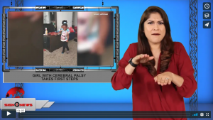 Sign 1 News with Crystal Cousineau - Girl with cerebral palsy takes first steps (ASL - 10.8.19)